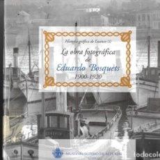 Libros de segunda mano: LA OBRA FOTOGRÁFICA DE EDUARDO BOSQUETS . 1900-1920. Lote 178821691