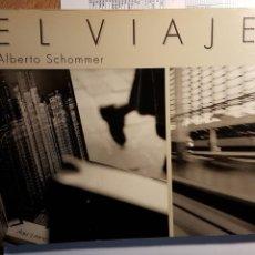 Libros de segunda mano: LIBRO DE ALBERTO SCHOMMER. EL VIAJE. FOTOGRAFÍA. Lote 186352232