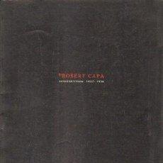 Libros de segunda mano: ROBERT CAPA. RETROSPECTIVA 1932-1954. A-FOTO-592. Lote 186721037