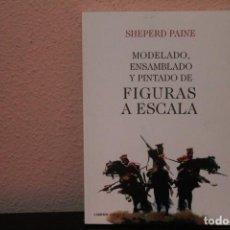 Libros de segunda mano: MODELADO,ENSAMBLADO Y PINTADO DE FIGURAS A ESCALA. Lote 187175338