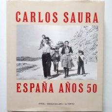 Libros de segunda mano: CARLOS SAURA: ESPAÑA AÑOS 50 / STEIDL & LA FÁBRICA 2016 (1ª EDICIÓN). Lote 187530981