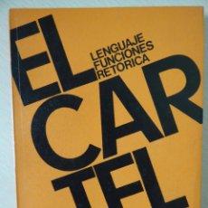 Libros de segunda mano: EL CARTEL, LENGUAJE, FUNCIONES, RETORICA, DE FRANÇOIS ENEL. Lote 187596540