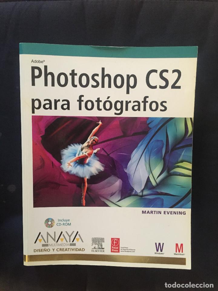 PHOTOSHOP CS2 PARA FOTÓGRAFOS - MARTIN EVENING -CD (Libros de Segunda Mano - Bellas artes, ocio y coleccionismo - Diseño y Fotografía)
