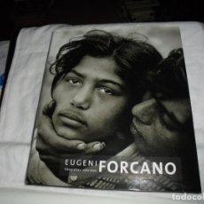 Libros de segunda mano: EUGENI FORCANO FOTOGRAFIAS 1960-1996.JOSEP PLA,ROSARIO MARTINEZ,JOSE CORREDOR,LLUIS PERMANYER.LUNWER. Lote 188828893