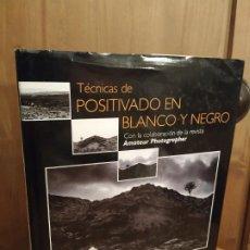 Libros de segunda mano: TÉCNICAS DE POSITIVADO EN BLANCO Y NEGRO TIM RUDMAN - CUPULA. Lote 188844773