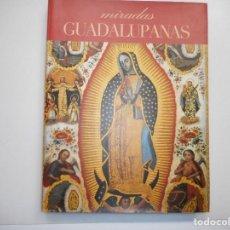 Libros de segunda mano: VV.AA MIRADAS GUADALUPANAS Y97620 . Lote 189255305