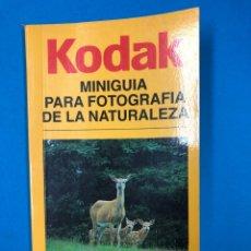 Libros de segunda mano: KODAK MINIGUIA PARA FOTOGRAFIA DE LA NATURALEZA - EDICIONES FOLIO 1995. Lote 190413738