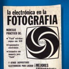 Libros de segunda mano: LA ELECTRONICA EN LA FOTOGRAFIA 18 - PRACTICA ELECTRONICA - REDE 1976. Lote 190419601