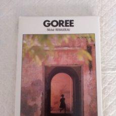 Libros de segunda mano: GOREE AU SENEGAL. MICHEL RENAUDEAU. TEXTES JEAN-CLAUDE BLACHERE. LIBRO. Lote 190929955