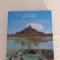 Libros de segunda mano: ISLANDS OF TAHITI. ERWIN CHRISTIAN. RAYMOND BAGNIS. LIBRO. Lote 190932486