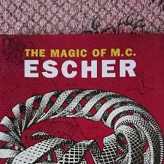 Libros de segunda mano: THE MAGIC OF M.C. ESCHER / LA MAGIA DE M.C. ESCHER EN INGLÈS - INTRODUCTION BY J.L.LOCHER. Lote 191871446