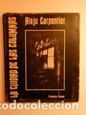 LA CIUDAD DE LAS COLUMNAS. CARPENTIER, ALEJO (Libros de Segunda Mano - Bellas artes, ocio y coleccionismo - Diseño y Fotografía)
