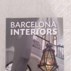 Libros de segunda mano: BARCELONA INTERIORS. LA CIUTAT VISTA DES DE DINS. LIBRO. Lote 192536853