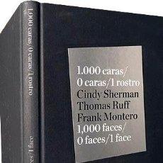 Libros de segunda mano: 1.000 CARAS / 0 CARAS / 1 ROSTRO : CINDY SHERMAN, THOMAS RUFF, FRANK MONTERO (FOTOGRAFÍA. TELEFÓNICA. Lote 192848741