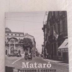 Libros de segunda mano: MATARÓ. PERSONES I CARRERS. SANTI CARRERAS SURIS. FONS FOTOGRAFIA CARRERAS. LIBRO. Lote 192999997