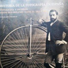 Libros de segunda mano: HISTORIA DE LA FOTOGRAFÍA EN ESPAÑA FOTOGRAFÍA Y SOCIEDAD DESDE SUS ORÍGENES HASTA XXI. Lote 193827523