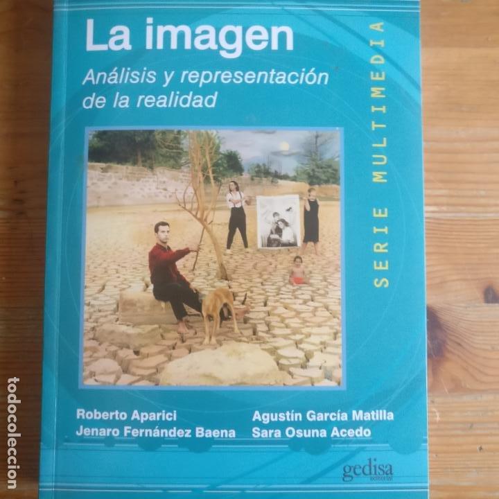 LA IMAGEN. FERNANDEZ BAENA, GENARO EDITORIAL GEDISA (2009) 329PP (Libros de Segunda Mano - Bellas artes, ocio y coleccionismo - Diseño y Fotografía)
