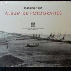 Libros de segunda mano: MATARO 1902. ALBUM DE FOTOGRAFIES. ALTAFULLA 1991.. Lote 194209871