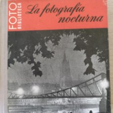 Libros de segunda mano: FOTOGRAFIA NOCTURNA CON CAMARA CORRIENTE. - PURVES, FREDERICK.. Lote 194369482