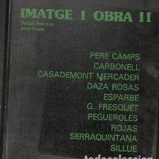 Libros de segunda mano: IMATGE I OBRA 2 (CATALAN) - RAFAEL MANZANO JOAN IRIARTE - EDITORES VARIOS. Lote 194487593