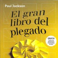 Libros de segunda mano: EL GRAN LIBRO DEL PLEGADO: TÉCNICAS DE PLEGADO PARA DISEÑADORES VOL.2 - PAUL JACKSON DISEÑO. Lote 194487681