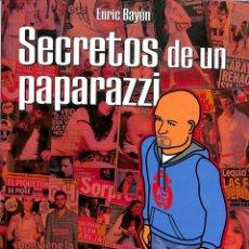 Libros de segunda mano: SECRETOS DE UN PAPARAZZI - ENRIC BAYÓN RAMOS - 500 MILIMETROS FOTOGRAFÍA. Lote 194487753