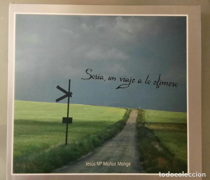 SORIA, UN VIAJE A LO EFIMERO. JESÚS Mª. MUÑOZ MONGE. DIPUTACIÓN PROVINCIAL DE SORIA/CAJA DUERO, 2006 (Libros de Segunda Mano - Bellas artes, ocio y coleccionismo - Diseño y Fotografía)