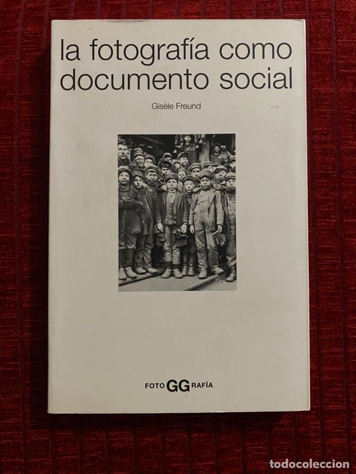 LA FOTOGRAFÍA COMO DOCUMENTO SOCIAL GISELE FREUND (Libros de Segunda Mano - Bellas artes, ocio y coleccionismo - Diseño y Fotografía)