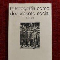 Libros de segunda mano: LA FOTOGRAFÍA COMO DOCUMENTO SOCIAL GISELE FREUND. Lote 194534908