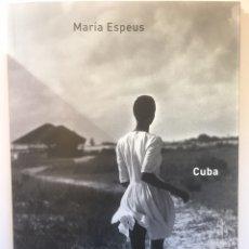 Libros de segunda mano: CATÁLOGO EXPOSICIÓN FOTOGRAFÍA MARIA ESPEUS -CUBA. Lote 194548846