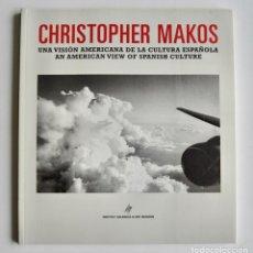 Libros de segunda mano: CATÁLOGO EXPOSICIÓN. CHRISTOPHER MAKOS. UNA VISIÓN AMERICANA DE LA CULTURA ESPAÑOLA. IVAM, 2001. Lote 194724225