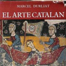 Libros de segunda mano: EL ARTE CATALÁN - MARCEL DURLIAT - JUVENTUD. Lote 194858235