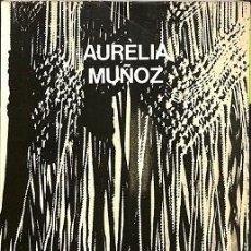 Libros de segunda mano: EXPOSICION EN EL MUSEO PROVINCIAL TEXTIL TARRASA - AURELIA MUÑOZ - EDITORES VARIOS. Lote 194858295