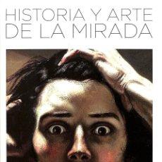 Libros de segunda mano: HISTORIA Y ARTE DE LA MIRADA - MARK COUSINS - EDITORIAL PASADO Y PRESENTE - ENSAYO HISTORIA. Lote 194858528