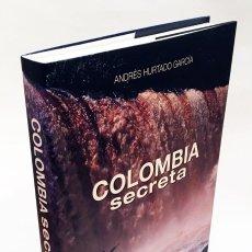 Libros de segunda mano: COLOMBIA SECRETA - ANDRÉS HURTADO GARCÍA - PRECIOSO LIBRO SOBRE COLOMBIA, GRAN FORMATO 2,5 KILOS. Lote 194906340