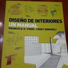 Libros de segunda mano: DISEÑO DE INTERIORES. UN MANUAL. FRANCIS D.K. CHING - CORKY BINGGELI. EDITORIAL GG. Lote 194912235