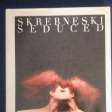 Libros de segunda mano: SKREBNESKI SEDUCED LIBRO DE FOTOGRAFÍA.. Lote 194932410