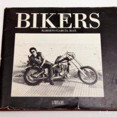 Libros de segunda mano: ALBERTO GARCIA ALIX - BIKERS - FIRMADO POR EL FOTÓGRAFO - 1993. Lote 194945125