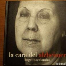 Libros de segunda mano: LA CARA DEL ALZHEIMER, ÁNGEL BOCALANDDRO. Lote 194962348