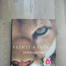Libros de segunda mano: FRENTE A FRENTE. FRANS LANTING.. Lote 194986405