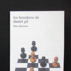 Libros de segunda mano: LOS HEREDEROS DE DANIEL GIL – BLUR EDICIONES 2003 . Lote 195019776