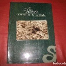 Libros de segunda mano: SAN FERNANDO (CÁDIZ) EVOCACION DE UN SIGLO - JOAQUÍN QUIJANO PÁRRAGA. Lote 195074293