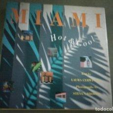 Libros de segunda mano: MIAMI: HOT AND COOL LAURA CERWINSKE, STEVEN BROOKE. Lote 195085102