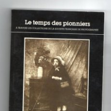 Libros de segunda mano: LE TEMPS DES PIONNIERS. PHOTO POCHE. 30. 1987. PRIMERA EDICIÓN EN FRANCIA. FOTOGRAFÍA.. Lote 195163092