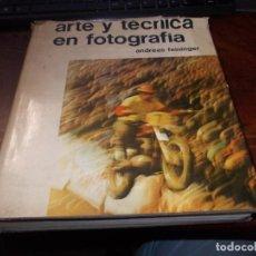 Libros de segunda mano: ARTE Y TÉCNICA EN FOTOGRAFÍA, ANDREAS FEININGER. EDITORIAL HISPANO EUROPEA 1.969, CON 350 FOTOGRAFÍA. Lote 195230900