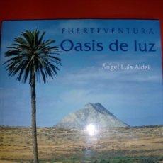 Libros de segunda mano: FUERTEVENTURA, OASIS DE LUZ. . Lote 195233717