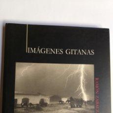 Libros de segunda mano: IMÁGENES GITANAS . RAMÓN ZABALZA 1995. Lote 195271447
