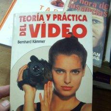 Libros de segunda mano: TEORÍA Y PRÁCTICA DEL VÍDEO, BERNHARD KÄMMER. L.11029-698. Lote 195278418