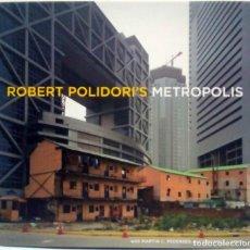 Libros de segunda mano: ROBERT POLIDORI'S METROPOLIS. STEIDL, 2004.. Lote 195282193