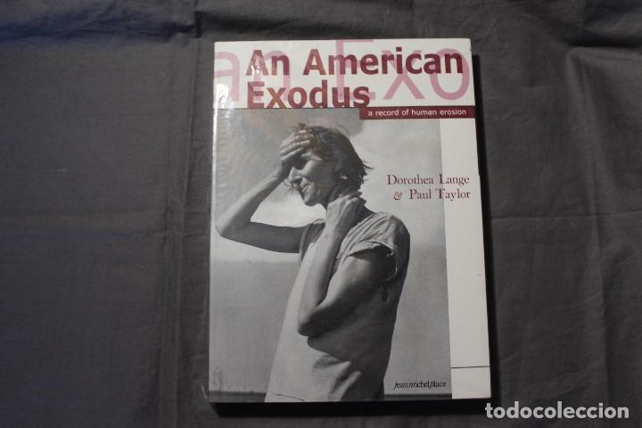 AN AMERICAN EXODUS.A RECORD OF HUMAN EROSION. DOROTHEA LANGE & PAUL TAYLOR.TEXTO EN INGLÉS Y FRANCÉS (Libros de Segunda Mano - Bellas artes, ocio y coleccionismo - Diseño y Fotografía)